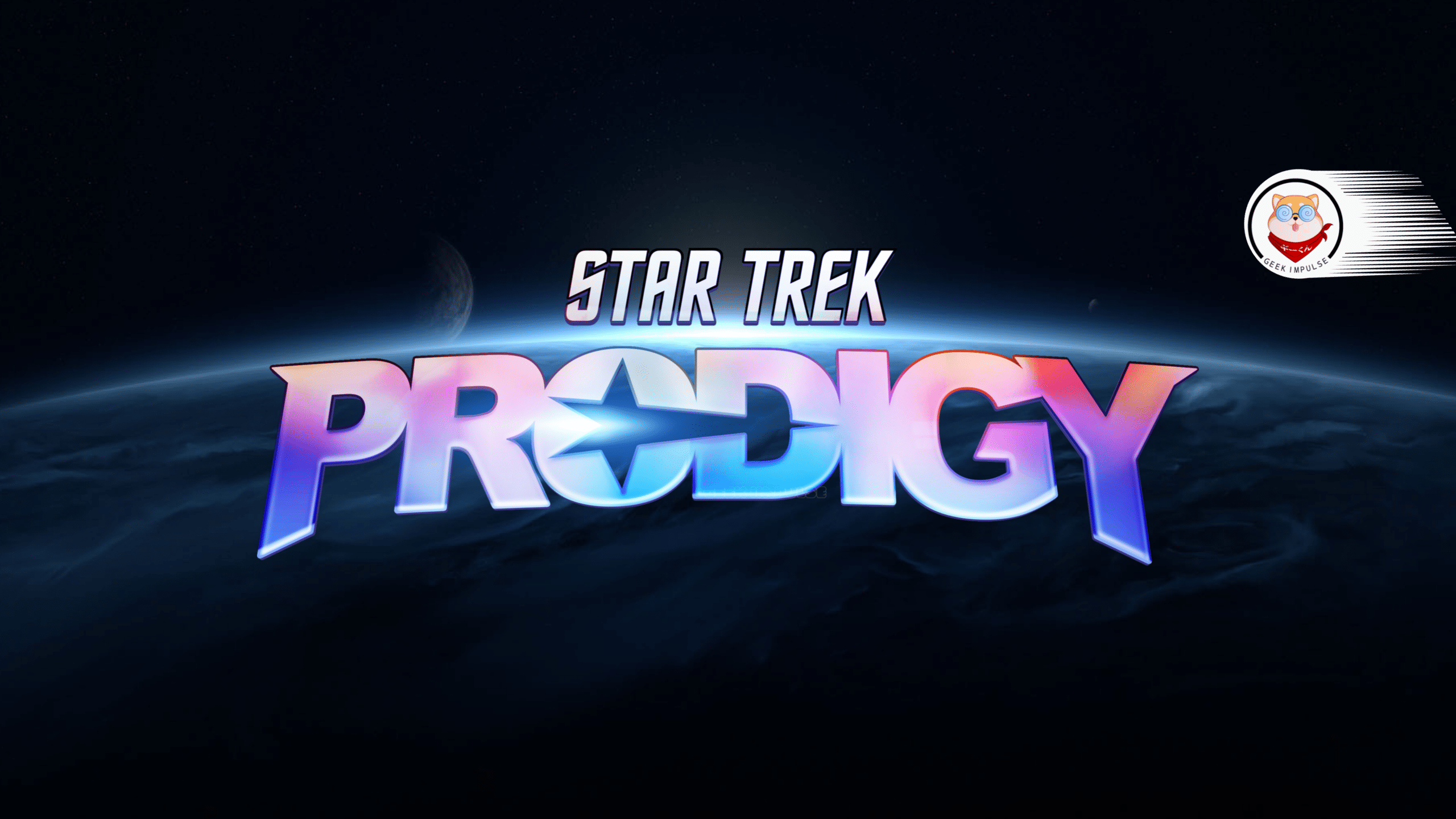 Star Trek Prodigy The New Geeky Show For Kids on Paramount Plus. 10 Episodes